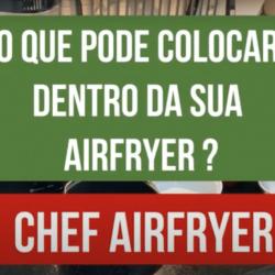 O que usar na Airfryer