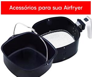 Acessórios para Airfryer
